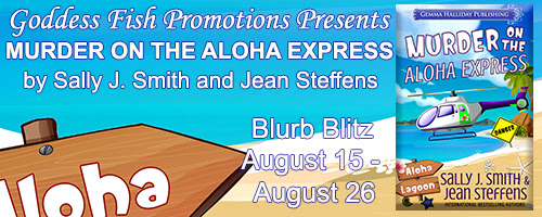 Murder on the Aloha Express by Smith & Steffens | Blog Tour with Excerpt, Review, and Giveaway