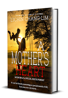 A Mother's Heart: Memoir of a Special Needs Parent by Eichin Chang-Lim