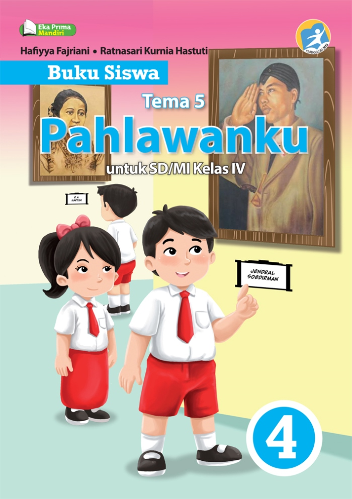 Buku Siswa Tema 5 Pahlawanku untuk SD/MI Kelas IV Kurikulum 2013
