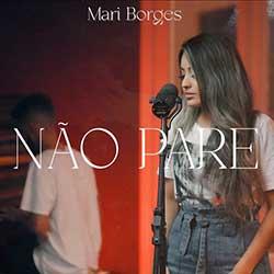 Baixar Música Gospel Não Pare - Mari Borges Mp3