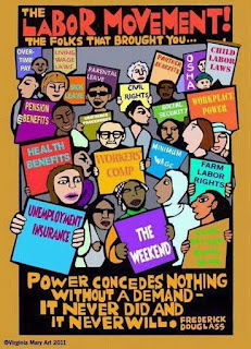 The Labor Movement, the folks that brought you - image of signs reading 'Pension benefits' 'Health benefits' 'Child labor laws' 'Forty-hour week' and others, and a Frederick Douglass quote: 'Power concedes nothing without a demand. It never did and it never will.'