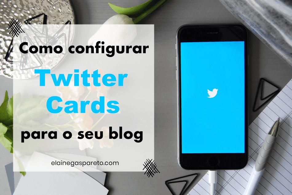 Como configurar Twitter Cards para o seu blog