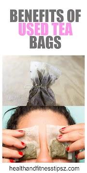 Healh BENEFITS OF USED TEA BAGS