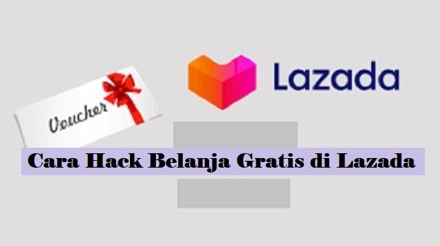 Cara Hack Belanja Gratis di Lazada