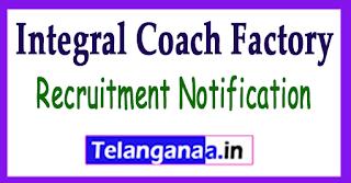 Integral Coach Factory Recruitment Notification 2017