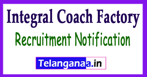 Integral Coach Factory Recruitment Notification