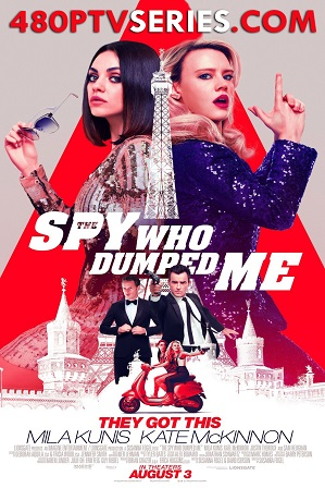 The Spy Who Dumped Me (2018) 350MB Full Hindi Dual Audio Movie Download 480p Bluray Free Watch Online Full Movie Download Worldfree4u 9xmovies