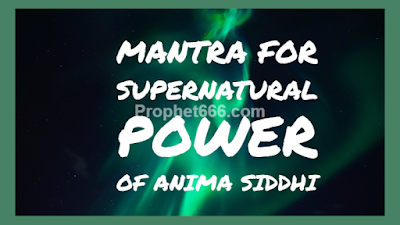 Mantra for Supernatural Power of Becoming Tinier than a Atom