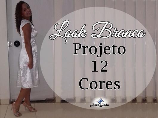 Projeto 12 Cores - Look Branco