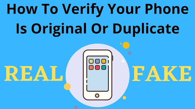 How_To_Verify_ Your_Phone_Is_Original_Or_Duplicate