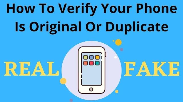 How To Verify Your Phone Is Original Or Duplicate।आपका फोन असली है या नकली कैसे पता करे