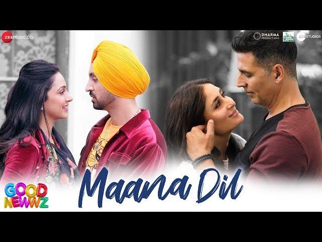 Maana Dil  Lyrics- Good Newwz | Akshay, Kareena, Diljit, Kiara | B Praak | Tanishk Bagchi | Rashmi Virag