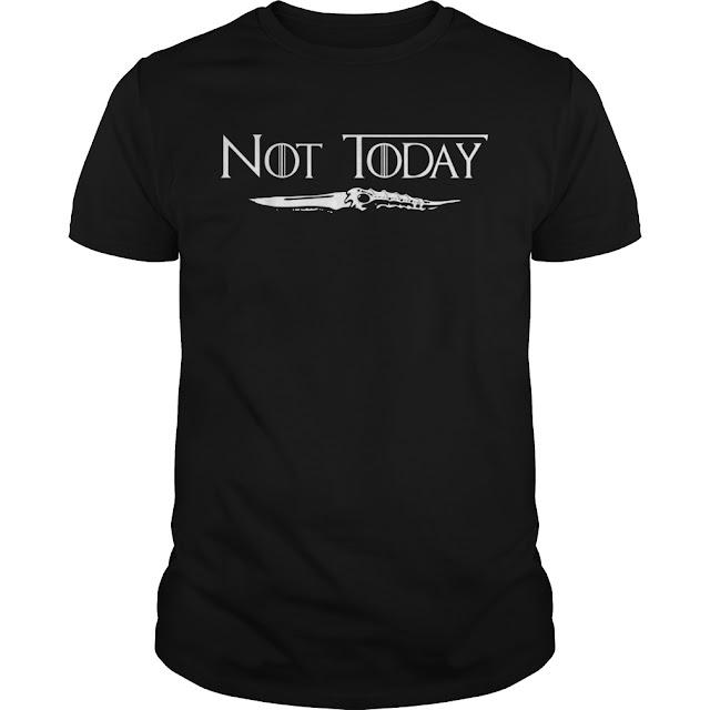 Not Today SwordT-Shirts Hoodie Sweatshirt Game Of Thrones