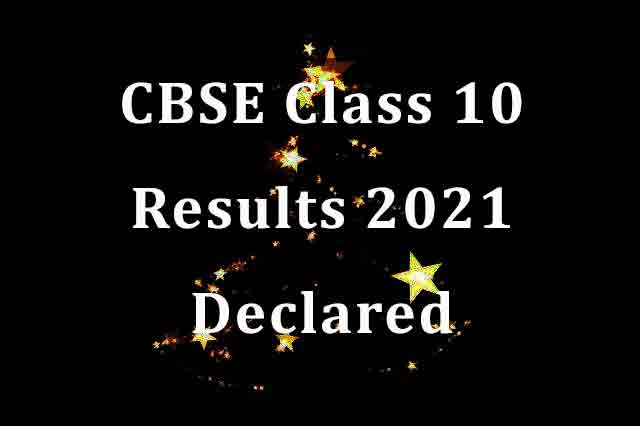 CBSE Class 10 Results 2021 Declared