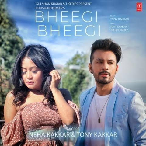 Bheegi Bheegi Song Lyrics, Sung By Tony Kakkar and Neha Kakkar.