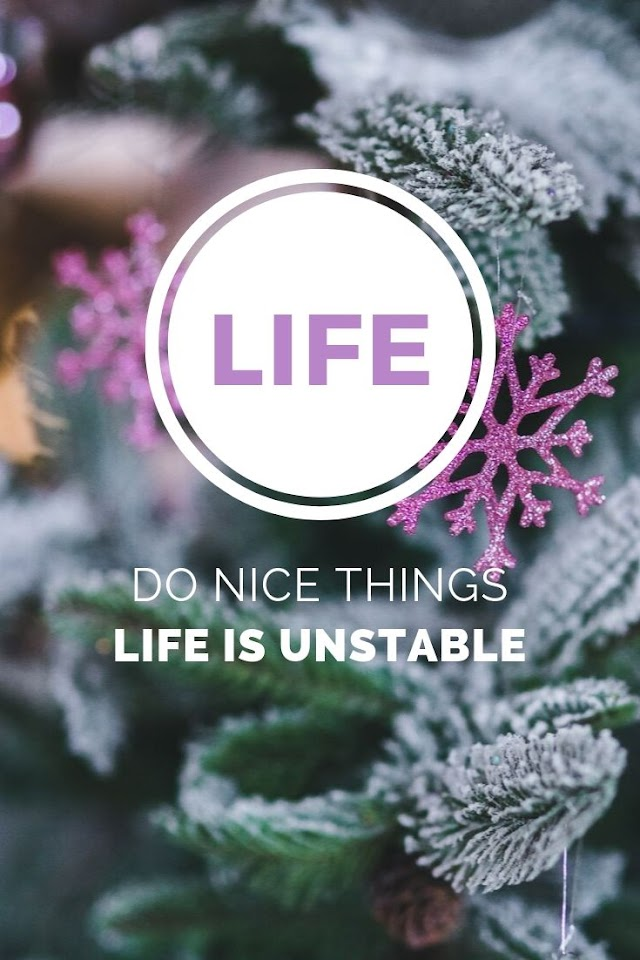 Life is unstable poem (Do nice things)