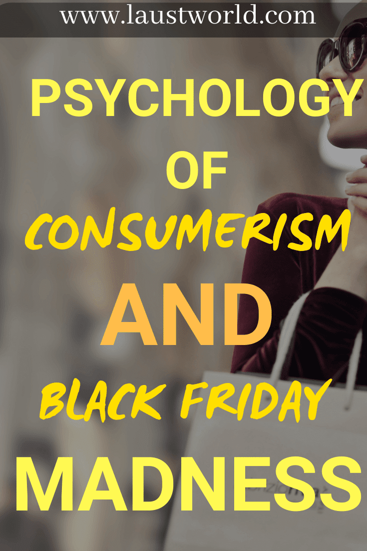 pinterest graphic that says psychology of consumerism and black friday madness