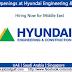 Various Job Openings at Hyundai Engineering &Constructions - UAE | Saudi Arabia | Singapore