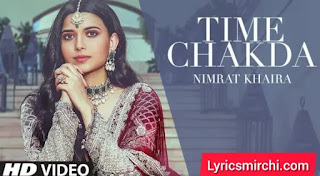 Time Chakda टाईम चकदा Song Lyrics | Nimrat Khaira | Latest Punjabi Song 2020