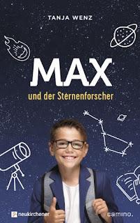 """Spannende Zeitreise zu Galilei Galileo - """"Max und der Sternenforscher"""" von Tanja Wenz, Kinderbuch ab 10 Jahre"""