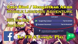 Cara Bind/Mengaitkan Akun Mobile Legends Adventure ke Facebook/Google Play