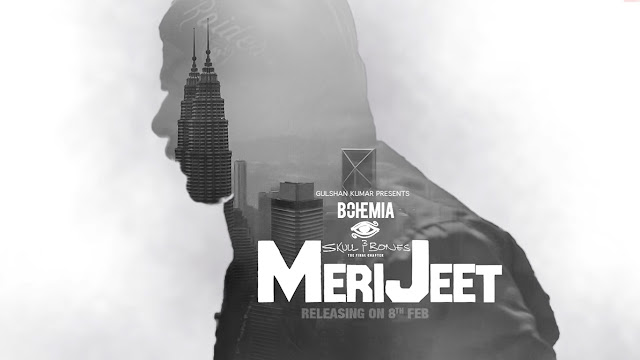 Meri Jeet Lyrics - Bohemia - T-Series