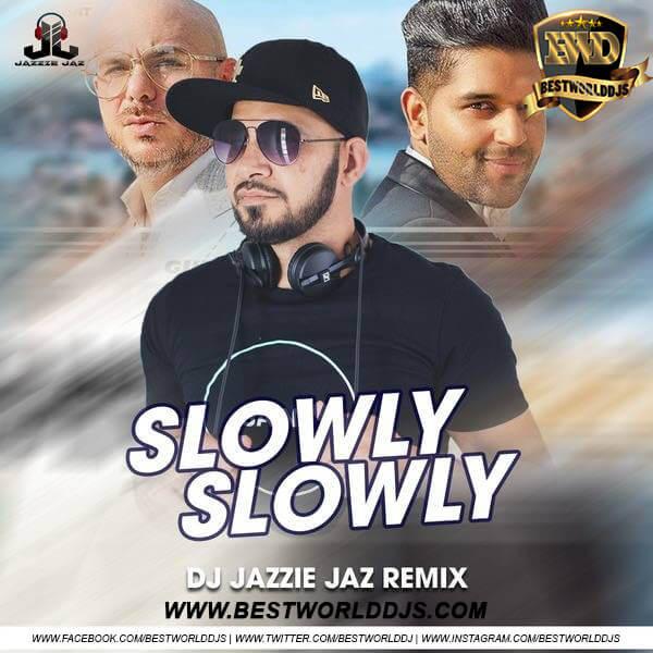Slowly Slowly (Remix) - DJ Jazzie Jaz