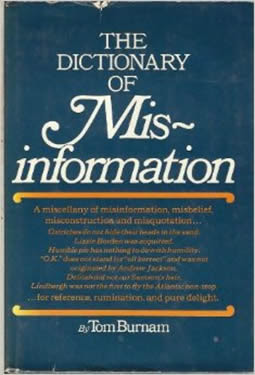 The Dictionary of Misinformation by Tom Burnam