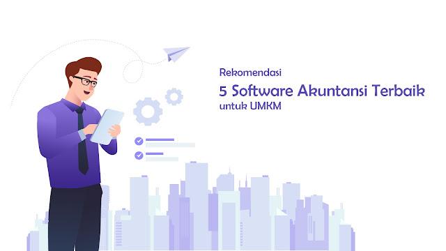 Rekomendasi 5 Software Akuntansi Terbaik untuk UMKM