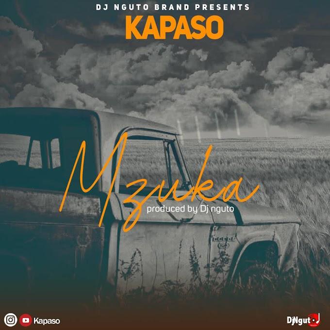 AUDIO | KAPASO - MZUKA | DOWNLOAD NOW
