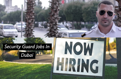 Security guards jobs in Dubai,security guards jobs in Dubai for Pakistani,security guard jobs in hotels,Security guard job in Dubai with free visa,security guards jobs in Dubai 2019;