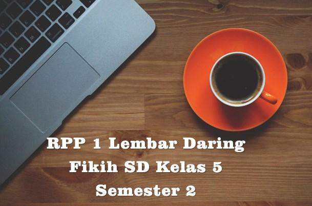 Download RPP 1 Lembar Daring Fikih SD Kelas 5 Semester 2 Kurikulum 2013