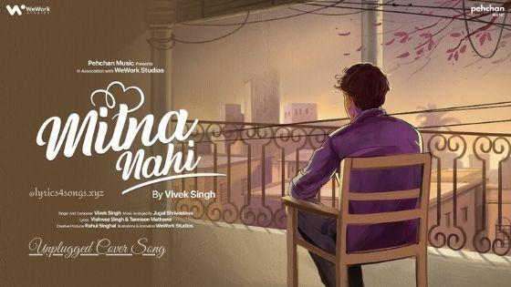 MILNA NAHI LYRICS - Vivek Singh | Lyrics4songs.xyz