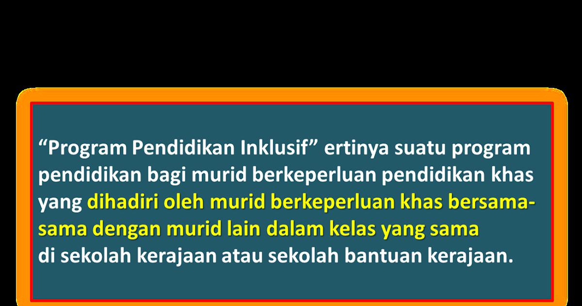 Konsep Program Pendidikan Inklusif Pendidikan Khas My Selami Dunia Pendidikan Khas Malaysia