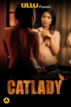 CatLady 2021 Hindi Ullu Complete Web Series 1080p HDRip 300MB x264