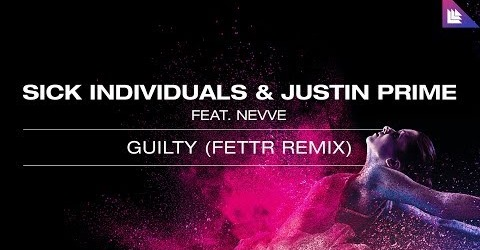 SICK INDIVIDUALS & Justin Prime feat. Nevve - Guilty VIVID Remix