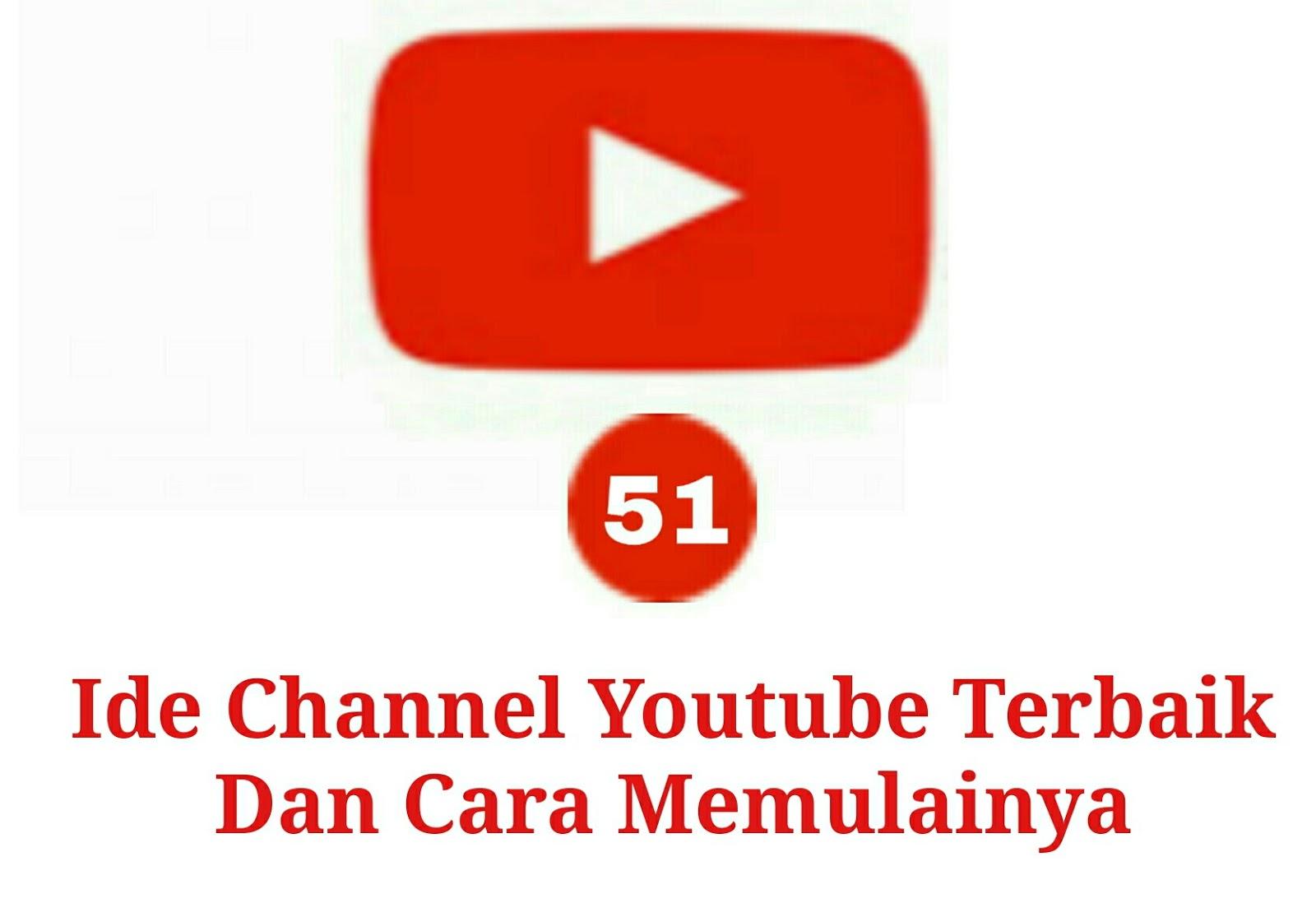 51 Ide Channel Youtube Terbaik Dan Cara Memulainya Hello World