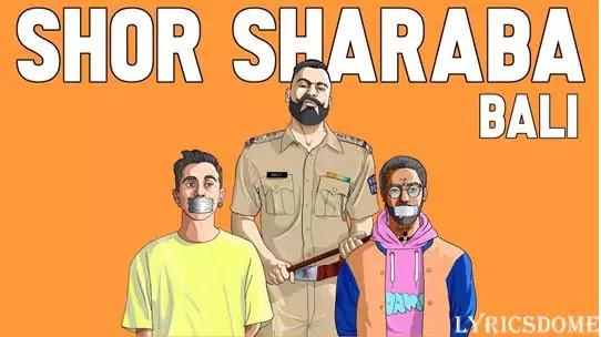 Shor Sharaba Lyrics - Bali