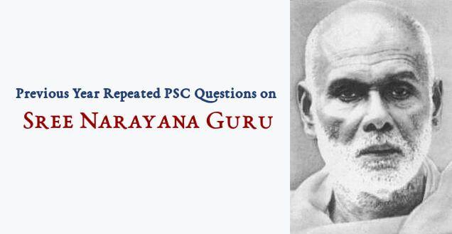 Repeated PSC Questions  Sree Narayana Guru