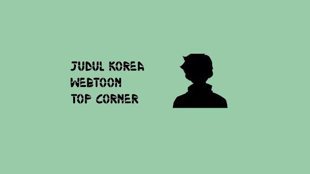 Judul Asli Webtoon Top Corner di Naver
