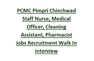 PCMC Pimpri Chinchwad Staff Nurse, Medical Officer, Cleaning Assistant, Pharmacist Jobs Vacancy Recruitment Walk In Interview