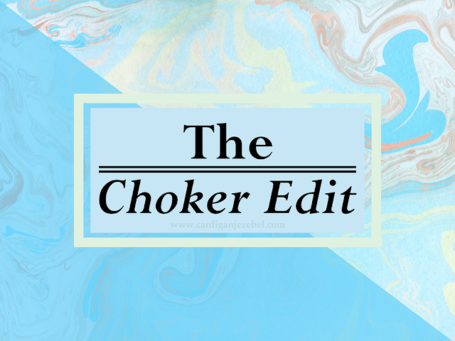 The Choker Edit Blogtober 2016