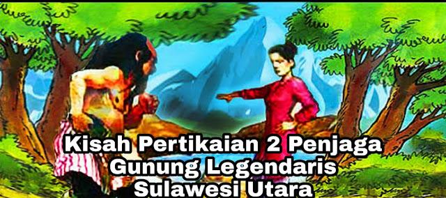 Kisah 2 Penjaga Gunung - Legenda Sulawesi Utara
