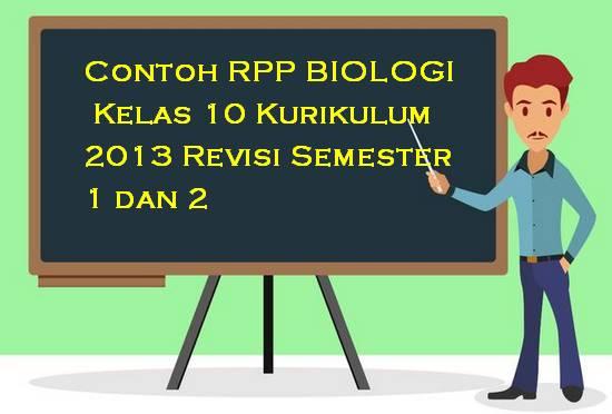 Contoh RPP Biologi Kelas 10 Kurikulum 2013 Revisi Semester 1 dan 2