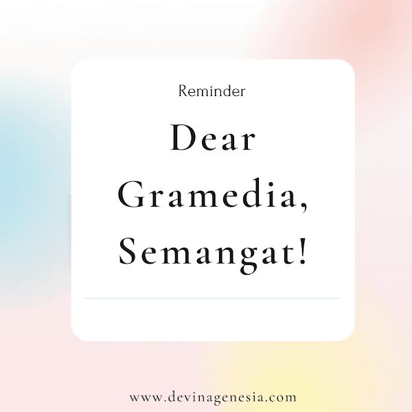 Dear Gramedia, Semangat!