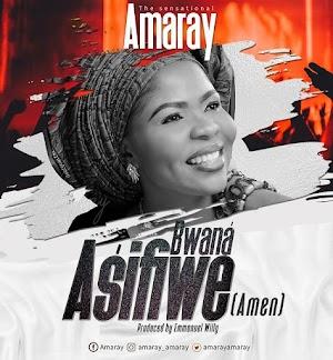 Download Audio   Amaray - Bwana Asifiwe (Amen)