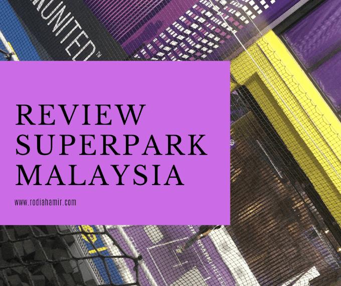 REVIEW - SUPERPARK MALAYSIA AVENUE K BEST KE?