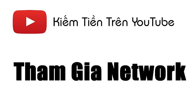 Hướng dẫn đăng ký tham gia network youtube