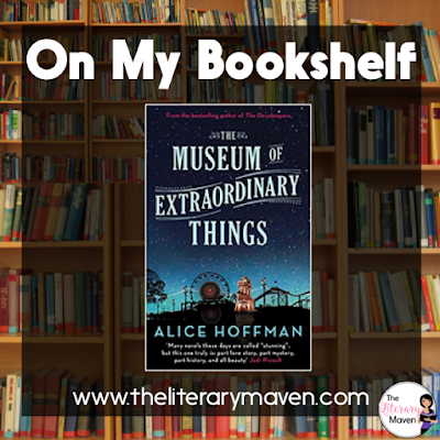 Set in 1911 in New York City and framed between the Triangle Shirtwaist Fire and the fire at Dreamland in Coney Island, The Museum of Extraordinary Things by Alice Hoffman, weaves together history, romance and suspense, as a young girl grows up to learn the truth about her father and herself. Read on for more of my review and ideas for classroom application.