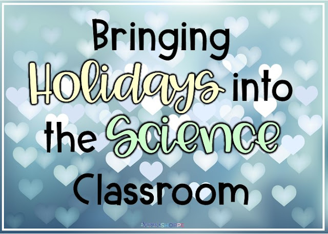 Ways to incorporate real life holidays into the grade 4 5 6 7 science classroom